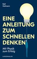 Rolf Heilmann: Eine Anleitung zum schnellen Denken ★★★★