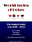 Ivan de Faveri: Die World Series of Poker Main Events von 1970 bis 2013