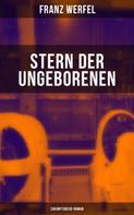 Franz Werfel: Stern der Ungeborenen (Zukunftsreise-Roman)