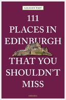 Gillian Tait: 111 Places in Edinburgh that you shouldn't miss ★★