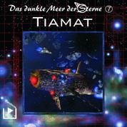 Das dunkle Meer der Sterne 7 - Tiamat