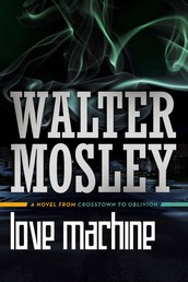 Love Machine - A Novel from Crosstown to Oblivion