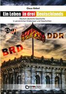 Claus Göbel: Ein Leben in drei Deutschlands
