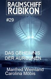 Raumschiff Rubikon 29 Das Geheimnis der Auruunen