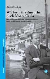 Wieder mit Sehnsucht nach Monte Carlo - Die außergewöhnliche Lebensgeschichte eines ladinischen Hotelportiers