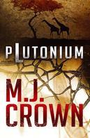 M.J. Crown: Plutonium ★