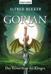 Gorian 1 - Das Vermächtnis der Klingen