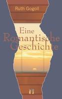 Ruth Gogoll: Eine romantische Geschichte ★★★★
