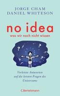Jorge Cham: No idea - was wir noch nicht wissen ★★★★