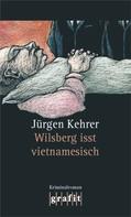 Jürgen Kehrer: Wilsberg isst vietnamesisch ★★★★★