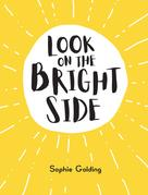 Sophie Golding: Look on the Bright Side
