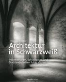 Thomas Brotzler: Architektur in Schwarzweiß ★★★★★