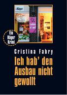 Cristina Fabry: Ich hab' den Ausbau nicht gewollt