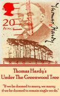 Thomas Hardy: Under The Greenwood Tree