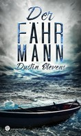 Dustin Stevens: Der Fährmann ★