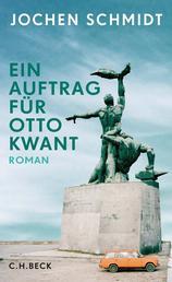 Ein Auftrag für Otto Kwant - Roman