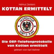 Die ORF-Telefonprotokolle von Kottan ermittelt (Ungekürzt)