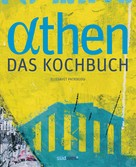 Elissavet Patrikiou: Athen - Das Kochbuch ★★★