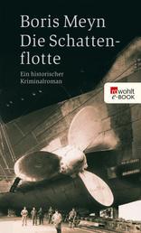 Die Schattenflotte - Ein historischer Kriminalroman