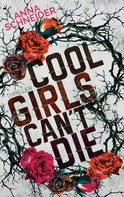 Anna Schneider: Cool Girls can't die