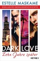 Estelle Maskame: DARK LOVE - Zehn Jahre später ★★★★
