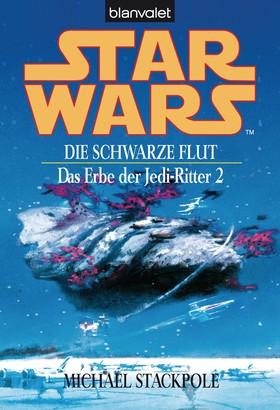Star Wars. Das Erbe der Jedi-Ritter 2. Die schwarze Flut -