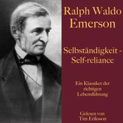 Ralph Waldo Emerson: Selbständigkeit – Self-reliance - Ein Klassiker der richtigen Lebensführung