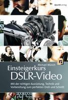 Michael Münch: Einsteigerkurs DSLR-Video ★★★★★