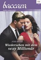 Joss Wood: Wiedersehen mit dem sexy Millionär ★★★★