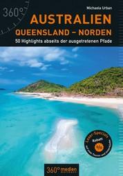 Australien – Queensland – Norden - 50 Highlights abseits der ausgetretenen Pfade