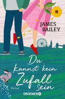 James Bailey: Du kannst kein Zufall sein ★★★★