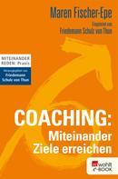 Maren Fischer-Epe: Coaching: Miteinander Ziele erreichen