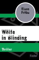 Klaus Fröba: Wölfe in Blinding ★★★★