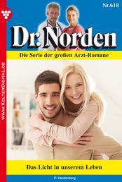 Dr. Norden 618 – Arztroman - Das Licht in unserem Leben
