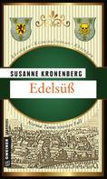 Susanne Kronenberg: Edelsüß ★★★★