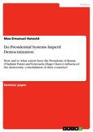 Max-Emanuel Hatzold: Do Presidential Systems Imperil Democratization