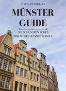 Steffanie Reimann: Münster Guide: Die schönsten Ecken der Westfalenmetropole