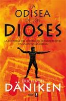 Erich Von Däniken: La Odisea de los Dioses