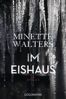 Minette Walters: Im Eishaus ★★★★
