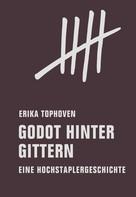 Erika Tophoven: Godot hinter Gittern