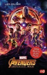 Marvel Avengers – Infinity War - - Das Buch zum Film ab 10 Jahren
