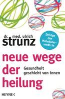 Ulrich Strunz: Neue Wege der Heilung ★★★★