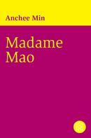 Anchee Min: Madame Mao ★