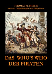 Das Who's Who der Piraten - nach der Originalausgabe aus dem Jahr 1924 von Philip Gosse