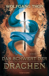 Das Schwert der Drachen - Roman