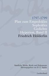 Sämtliche Werke, Briefe und Dokumente. Band 6 - 1797-1799. Plan zum Empedokles; Sophokles; Hyperion II