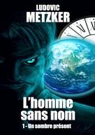 Ludovic Metzker: L'homme sans nom