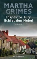 Martha Grimes: Inspektor Jury lichtet den Nebel ★★★★