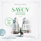 Das Savoy - Geheimnisse einer Familie - Die SAVOY-Saga, Band 3 (Ungekürzt)