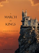 Morgan Rice: A March of Kings (Book #2 in the Sorcerer's Ring)